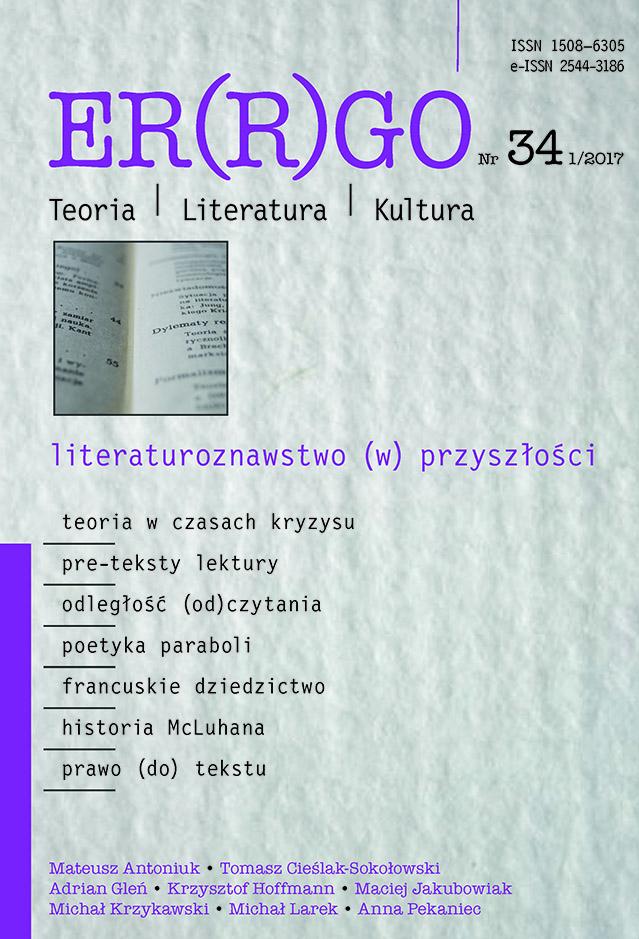 ER(R)GO nr 34 (1/2017) - literaturoznawstwo (w) przyszłości (pod redakcją gościnną Adriana Glenia)