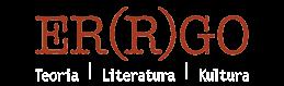 ER(R)GO. Teoria–Literatura–Kultura